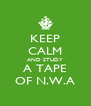 KEEP CALM AND STUDY A TAPE OF N.W.A - Personalised Poster A4 size