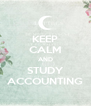 KEEP CALM AND STUDY ACCOUNTING - Personalised Poster A4 size