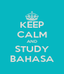 KEEP CALM AND STUDY BAHASA - Personalised Poster A4 size