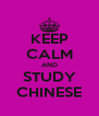 KEEP CALM AND STUDY CHINESE - Personalised Poster A4 size