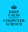 KEEP CALM AND STUDY COMPUTER SCIENCE - Personalised Poster A4 size