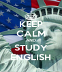 KEEP CALM AND STUDY ENGLISH - Personalised Poster A4 size
