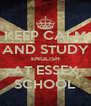 KEEP CALM AND STUDY ENGLISH AT ESSEX SCHOOL - Personalised Poster A4 size
