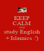 KEEP CALM AND study English + Islamics :') - Personalised Poster A4 size