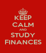 KEEP CALM AND STUDY FINANCES - Personalised Poster A4 size