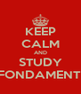 KEEP CALM AND STUDY FONDAMENTI - Personalised Poster A4 size