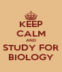 KEEP CALM AND STUDY FOR BIOLOGY - Personalised Poster A4 size
