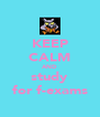 KEEP CALM AND study for f-exams - Personalised Poster A4 size