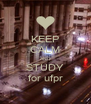 KEEP CALM AND STUDY for ufpr - Personalised Poster A4 size