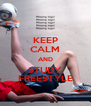 KEEP CALM AND STUDY FREESTYLE - Personalised Poster A4 size