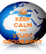 KEEP CALM AND STUDY GEOGRAPHY - Personalised Poster A4 size