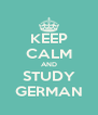 KEEP CALM AND STUDY GERMAN - Personalised Poster A4 size