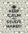KEEP CALM AND STUDY HARD!! - Personalised Poster A4 size