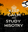 KEEP CALM AND STUDY  HISOTRY - Personalised Poster A4 size