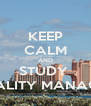 KEEP CALM AND STUDY  HOSPITALITY MANAGEMENT - Personalised Poster A4 size
