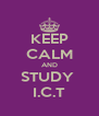 KEEP CALM AND STUDY  I.C.T - Personalised Poster A4 size