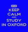 KEEP CALM AND STUDY IN OXFORD - Personalised Poster A4 size