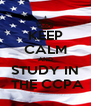 KEEP CALM AND STUDY IN  THE CCPA - Personalised Poster A4 size