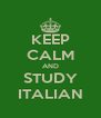 KEEP CALM AND STUDY ITALIAN - Personalised Poster A4 size