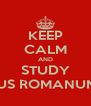 KEEP CALM AND STUDY IUS ROMANUM - Personalised Poster A4 size