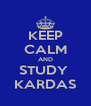KEEP CALM AND STUDY  KARDAS - Personalised Poster A4 size