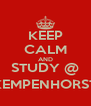 KEEP CALM AND STUDY @ KEMPENHORST - Personalised Poster A4 size