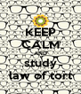 KEEP CALM AND study law of tort - Personalised Poster A4 size