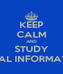 KEEP CALM AND STUDY LEGAL INFORMATICS - Personalised Poster A4 size