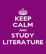 KEEP CALM AND STUDY LITERATURE - Personalised Poster A4 size