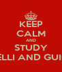 KEEP CALM AND STUDY MACHIAVELLI AND GUICCIARDINI - Personalised Poster A4 size