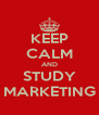 KEEP CALM AND STUDY MARKETING - Personalised Poster A4 size