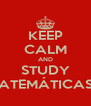 KEEP CALM AND STUDY MATEMÁTICAS II - Personalised Poster A4 size