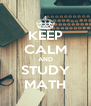 KEEP CALM AND STUDY MATH - Personalised Poster A4 size