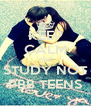 KEEP CALM AND STUDY NOT PBB TEENS - Personalised Poster A4 size