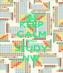 KEEP CALM AND STUDY NW - Personalised Poster A4 size