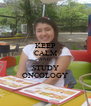 KEEP CALM AND STUDY ONCOLOGY - Personalised Poster A4 size