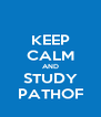 KEEP CALM AND STUDY PATHOF - Personalised Poster A4 size