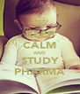 KEEP CALM AND STUDY PHARMA - Personalised Poster A4 size