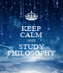 KEEP CALM AND STUDY PHILOSOPHY - Personalised Poster A4 size