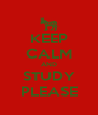 KEEP CALM AND STUDY PLEASE - Personalised Poster A4 size
