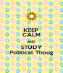 KEEP CALM AND STUDY Political Thoug - Personalised Poster A4 size