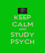 KEEP CALM AND STUDY PSYCH - Personalised Poster A4 size
