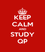 KEEP CALM AND STUDY QP - Personalised Poster A4 size