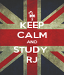 KEEP CALM AND STUDY  RJ - Personalised Poster A4 size