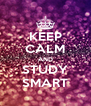 KEEP CALM AND STUDY SMART - Personalised Poster A4 size
