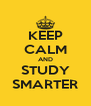 KEEP CALM AND STUDY SMARTER - Personalised Poster A4 size