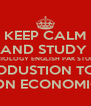 KEEP CALM AND STUDY  SOCIOLOGY ENGLISH PAK STUDIES INTERODUSTION TO LAW ADN ECONOMICS - Personalised Poster A4 size
