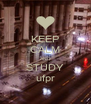KEEP CALM AND STUDY ufpr - Personalised Poster A4 size