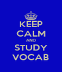 KEEP CALM AND STUDY VOCAB - Personalised Poster A4 size