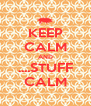 KEEP CALM AND ....STUFF CALM - Personalised Poster A4 size